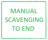 MANUAL SCAVENGING TO END